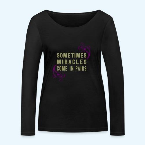 Sometimes Miracles Come In Pairs (Klassiek) - Vrouwen bio shirt met lange mouwen van Stanley & Stella