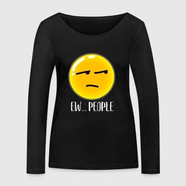 Ludzie Ew Emotikon Zabawne Sarkastyczne Anti-Społeczne Fajne - Ekologiczna koszulka damska z długim rękawem Stanley & Stella