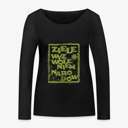 Ziele wyzwoleniem narodów - Ekologiczna koszulka damska z długim rękawem Stanley & Stella