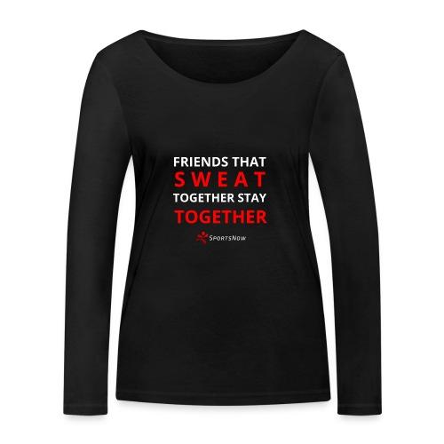 Friends that SWEAT together stay TOGETHER - Frauen Bio-Langarmshirt von Stanley & Stella