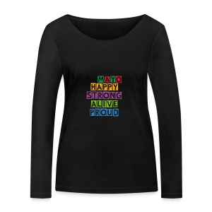 Happy Strong Alive Proud - Women's Organic Longsleeve Shirt by Stanley & Stella
