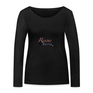 Rescue don't buy - Women's Organic Longsleeve Shirt by Stanley & Stella