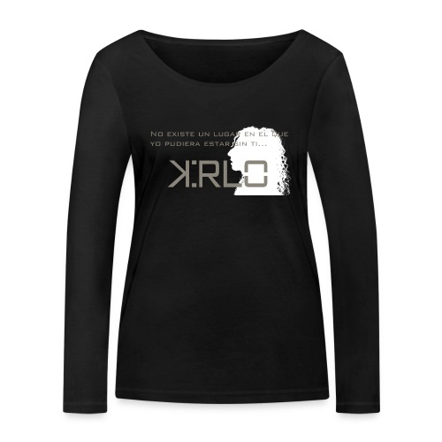 Camisetas Kirlo Sin Ti - Camiseta de manga larga ecológica mujer de Stanley & Stella