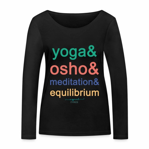 Yoga& Osho& Meditation& Equilibrium - Women's Organic Longsleeve Shirt by Stanley & Stella
