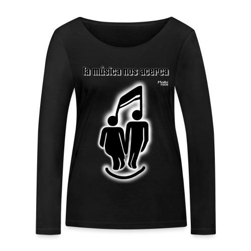 La música nos acerca I - Women's Organic Longsleeve Shirt by Stanley & Stella