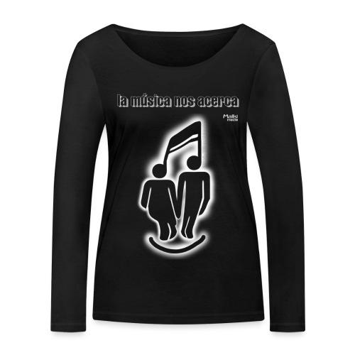 La música nos acerca II - Women's Organic Longsleeve Shirt by Stanley & Stella