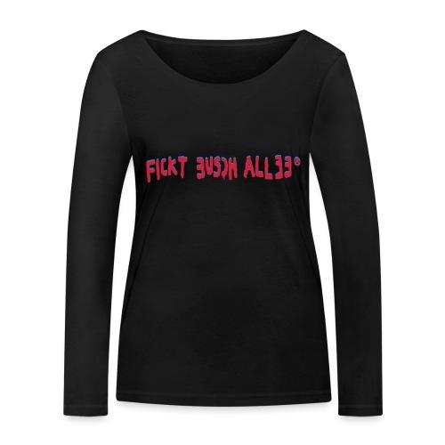 Fickt Eusch Allee - Frauen Bio-Langarmshirt von Stanley & Stella