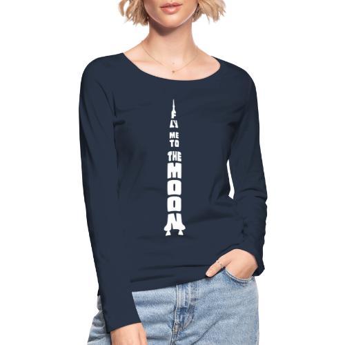 Fly me to the moon - Vrouwen bio shirt met lange mouwen van Stanley & Stella