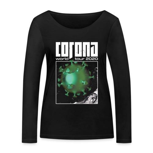 Corona World Tour 2020 | Coronavirus - Women's Organic Longsleeve Shirt by Stanley & Stella