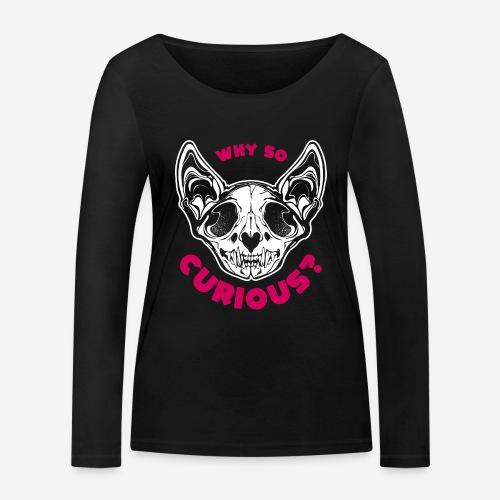 warum so neugierig Katzenschädel - Frauen Bio-Langarmshirt von Stanley & Stella