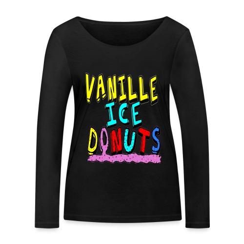 vanille eis donuts - Frauen Bio-Langarmshirt von Stanley & Stella