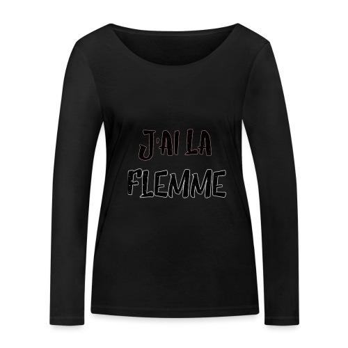 J'ai la FLEMME - T-shirt manches longues bio Stanley & Stella Femme
