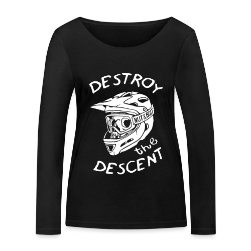 Destroy the Descent - Downhill Mountain Biking - Women's Organic Longsleeve Shirt by Stanley & Stella