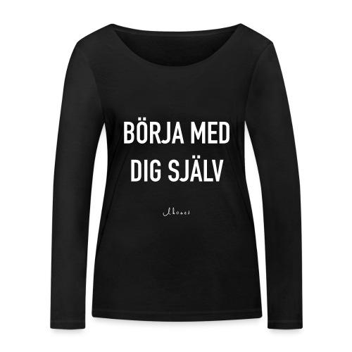 Börja med dig själv - Women's Organic Longsleeve Shirt by Stanley & Stella