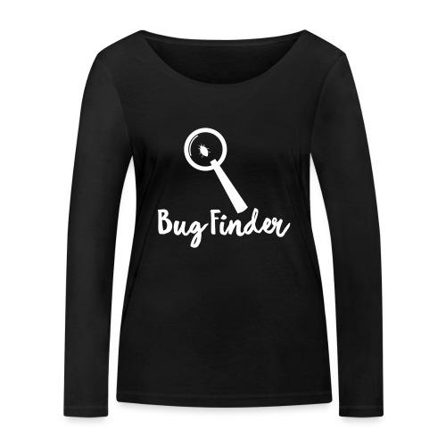 Programmierer Bug Finder Programmieren Nerd Spruch - Frauen Bio-Langarmshirt von Stanley & Stella