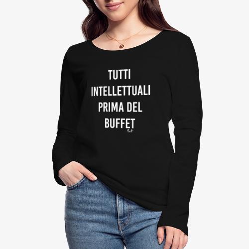 tutti intellettuali prima del buffet - Maglietta a manica lunga ecologica da donna di Stanley & Stella