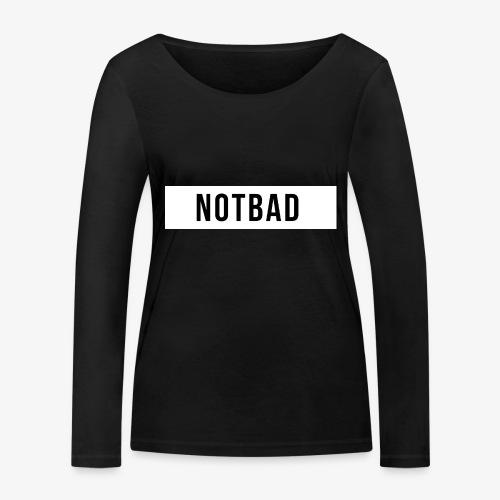 Not Bad Outfit - Maglietta a manica lunga ecologica da donna di Stanley & Stella
