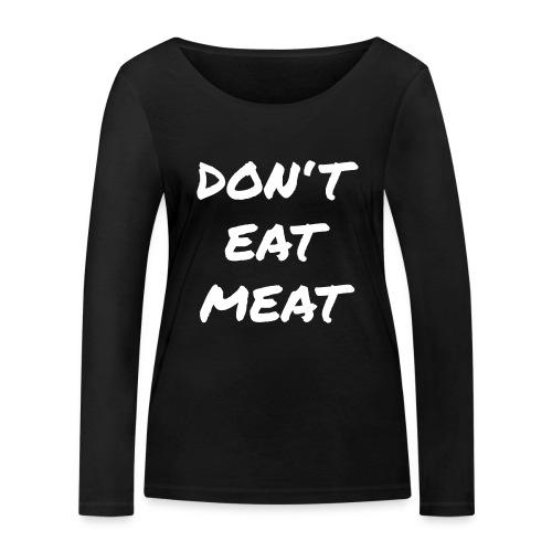 Dont Eat Meat - Frauen Bio-Langarmshirt von Stanley & Stella