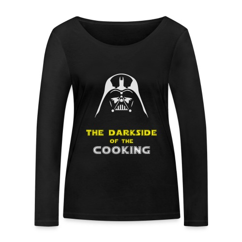 The darkside of the cooking - T-shirt manches longues bio Stanley & Stella Femme
