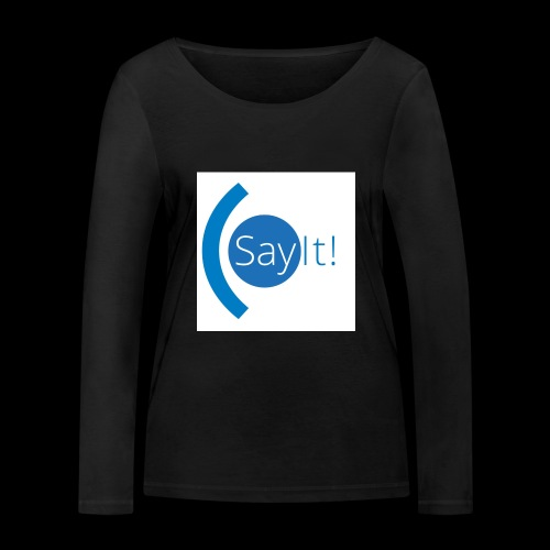 Sayit! - Women's Organic Longsleeve Shirt by Stanley & Stella