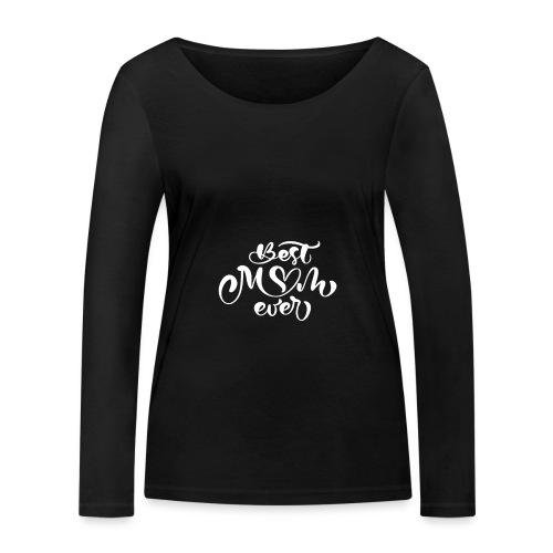 Best Mom Ever Geschenkidee zum Muttertag - Frauen Bio-Langarmshirt von Stanley & Stella