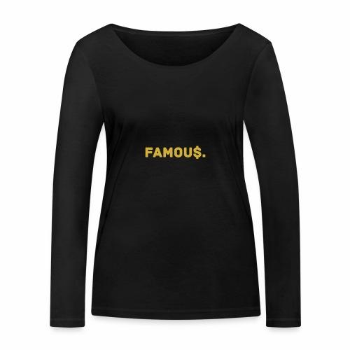 Millionaire. X Famou $. - Women's Organic Longsleeve Shirt by Stanley & Stella