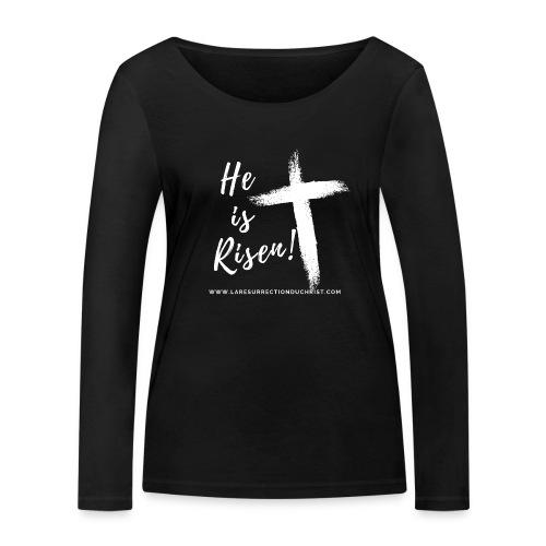 He is Risen ! V2 (Il est ressuscité !) - T-shirt manches longues bio Stanley & Stella Femme