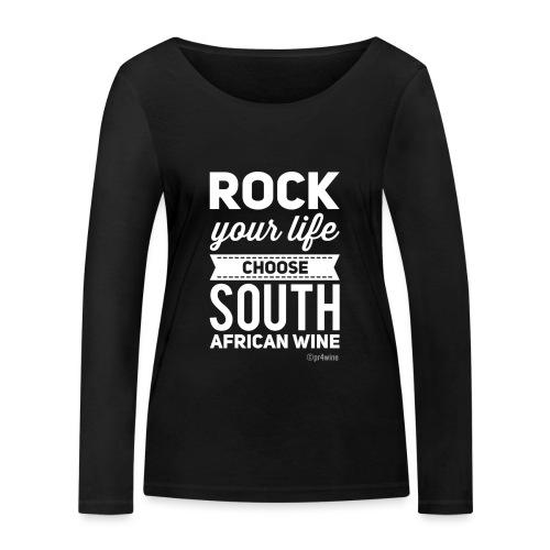 Rock your life choose South African wine - Frauen Bio-Langarmshirt von Stanley & Stella