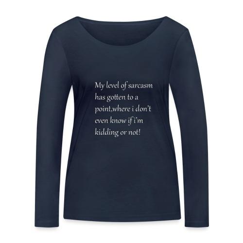 Sarcasm - Vrouwen bio shirt met lange mouwen van Stanley & Stella