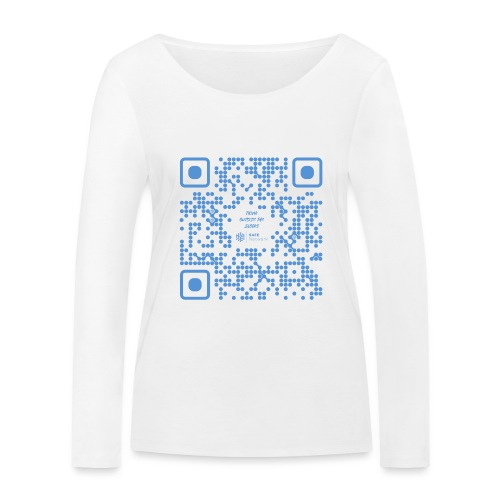 QR The New Internet Shouldn t Be Blockchain Based - Women's Organic Longsleeve Shirt by Stanley & Stella