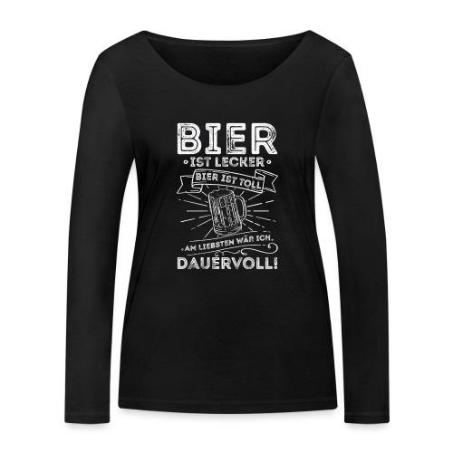 Bier ist lecker Bier ist toll liebsten Dauervoll - Frauen Bio-Langarmshirt von Stanley & Stella