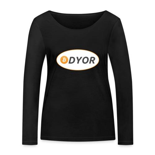 DYOR - option 2 - Women's Organic Longsleeve Shirt by Stanley & Stella