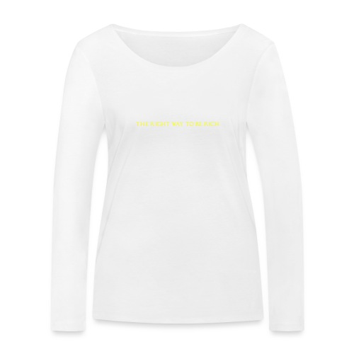 The right way to be rich - T-shirt manches longues bio Stanley & Stella Femme