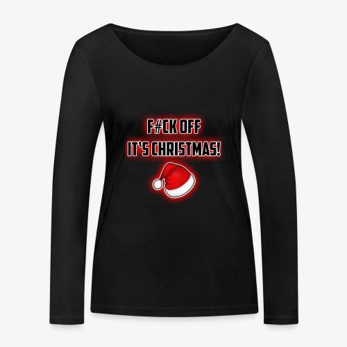 F#CK OFF IT`S CHRISTMAS - Frauen Bio-Langarmshirt von Stanley & Stella