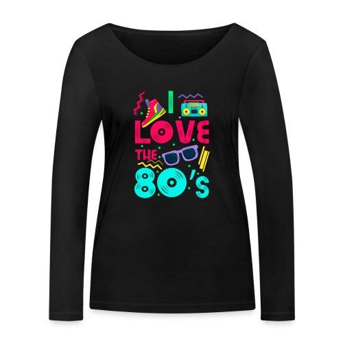 I love the 80s - cool and crazy - Frauen Bio-Langarmshirt von Stanley & Stella