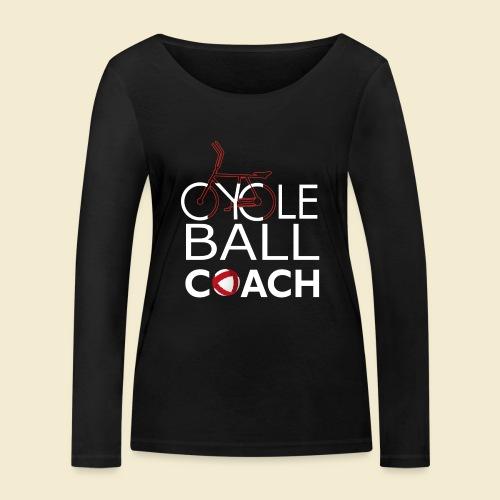 Radball | Cycle Ball Coach - Frauen Bio-Langarmshirt von Stanley & Stella