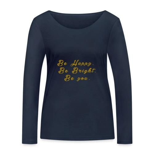Be happy - Ekologisk långärmad T-shirt dam från Stanley & Stella