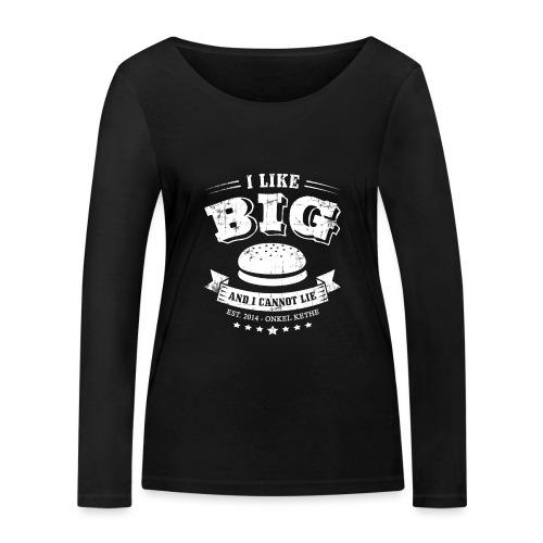 I Like Big Buns Shirt - Frauen Bio-Langarmshirt von Stanley & Stella