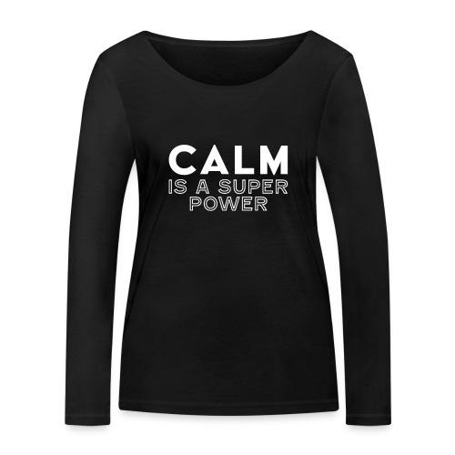 CALM is a super power - Frauen Bio-Langarmshirt von Stanley & Stella