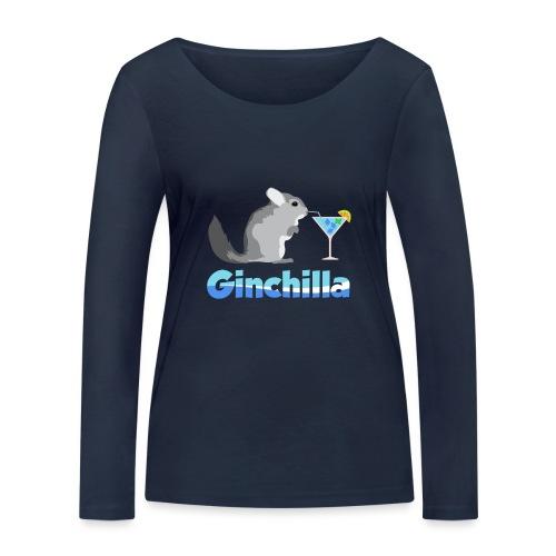 Gin chilla - Funny gift idea - Women's Organic Longsleeve Shirt by Stanley & Stella