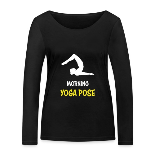 Morgentliche Yoga Pose Hingefallen Yoga Geschenk - Frauen Bio-Langarmshirt von Stanley & Stella