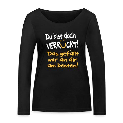 Verrückt Gefällt Mir Freundschaft Geschenk Spruch - Frauen Bio-Langarmshirt von Stanley & Stella