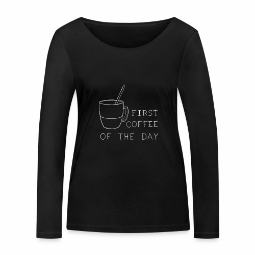 First coffee - T-shirt manches longues bio Stanley & Stella Femme