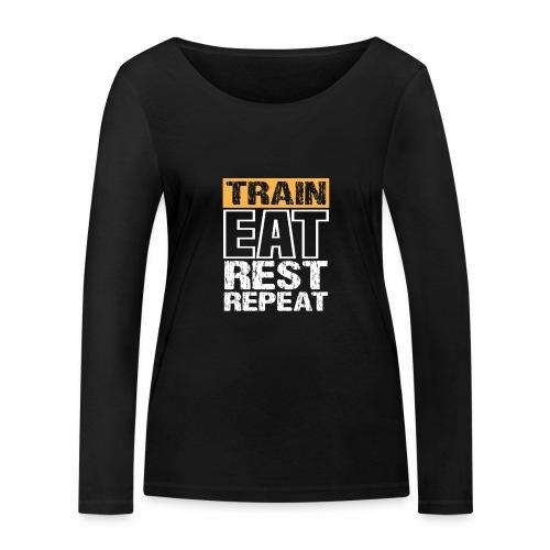 Train, Eat, Rest, Repeat - Training T-Shirt - Frauen Bio-Langarmshirt von Stanley & Stella