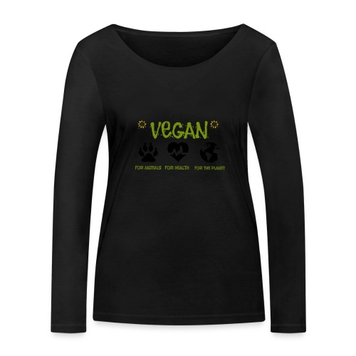 Vegan for animals, health and the environment. - Camiseta de manga larga ecológica mujer de Stanley & Stella
