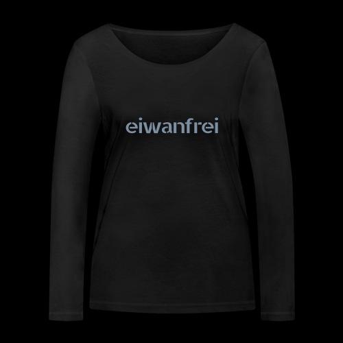 eiwanfrei - Frauen Bio-Langarmshirt von Stanley & Stella