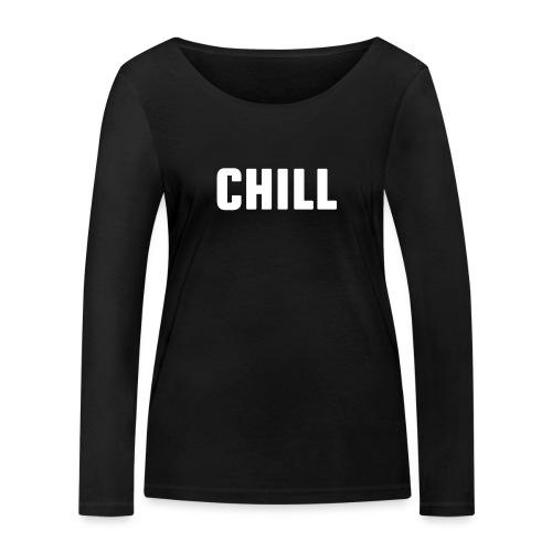 chill, tulfo and chill, netflix and chill,chilling - Women's Organic Longsleeve Shirt by Stanley & Stella