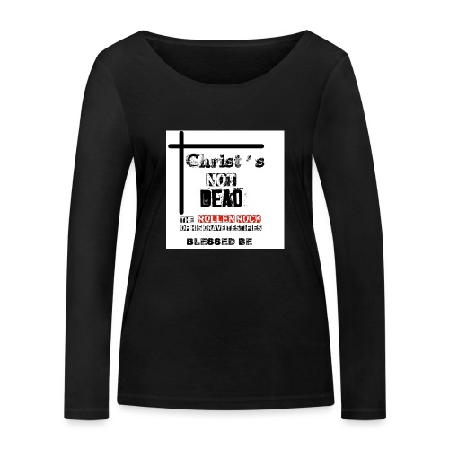 Christ's Not Dead - T-shirt manches longues bio Stanley & Stella Femme