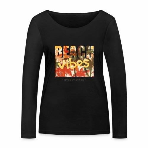 beach vibes street style - Frauen Bio-Langarmshirt von Stanley & Stella