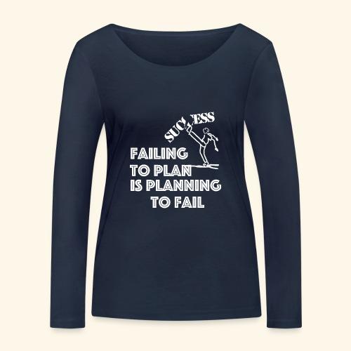 Designed T-Shirt failing to plan brings to fail - Maglietta a manica lunga ecologica da donna di Stanley & Stella